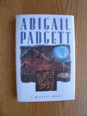 TURTLE BABY by Abigail Padgett