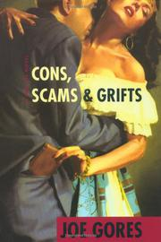 CONS, SCAMS AND GRIFTS by Joe Gores