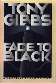 FADE TO BLACK by Tony Gibbs