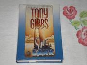 SHOT IN THE DARK by Tony Gibbs