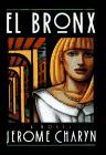 EL BRONX by Jerome Charyn