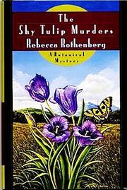 THE SHY TULIP MURDERS by Rebecca Rothenberg