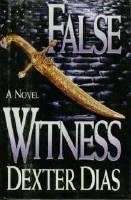 FALSE WITNESS by Dexter Dias