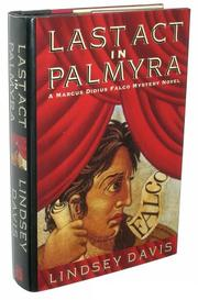 LAST ACT IN PALMYRA by Lindsey Davis