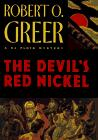 THE DEVIL'S RED NICKEL by Robert O. Greer