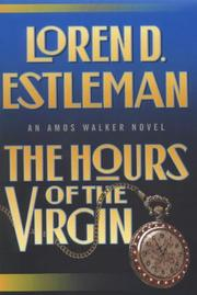 THE HOURS OF THE VIRGIN by Loren D. Estleman