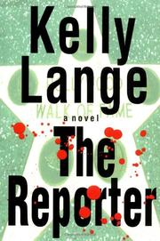 THE REPORTER by Kelly Lange