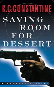 SAVING ROOM FOR DESSERT by K.C. Constantine