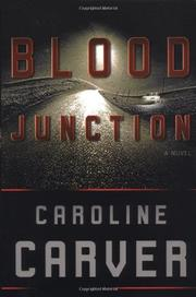 BLOOD JUNCTION by Caroline Carver