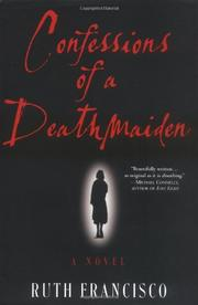 CONFESSIONS OF A DEATHMAIDEN by Ruth Francisco