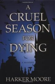 A CRUEL SEASON FOR DYING by Harker Moore