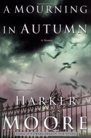 A MOURNING IN AUTUMN by Harker Moore