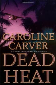 DEAD HEAT by Caroline Carver