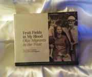 FRUIT FIELDS IN MY BLOOD by Toby F. Sonneman