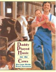 DADDY PLAYED MUSIC FOR THE COWS by Maryann Weidt