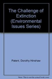 THE CHALLENGE OF EXTINCTION by Dorothy Hinshaw Patent