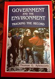 GOVERNMENT AND THE ENVIRONMENT by Thomas G. Aylesworth