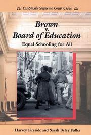 BROWN V. BOARD OF EDUCATION by Harvey Fireside