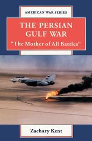 THE PERSIAN GULF WAR by Zachary Kent