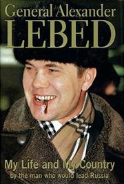 GENERAL ALEXANDER LEBED by Alexander Lebed