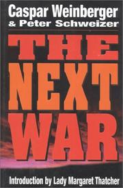 THE NEXT WAR by Caspar Weinberger