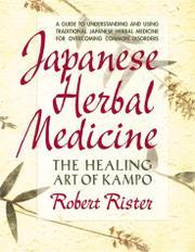 JAPANESE HERBAL MEDICINE by Robert Rister