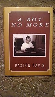 A BOY NO MORE by Paxton Davis