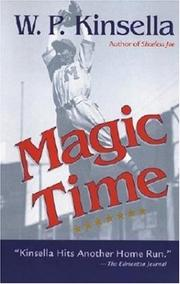 MAGIC TIME by W.P. Kinsella