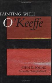 PAINTING WITH O'KEEFFE by John D. Poling