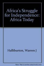AFRICA'S STRUGGLE FOR INDEPENDENCE by Warren J. Halliburton
