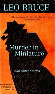 MURDER IN MINIATURE by Leo Bruce