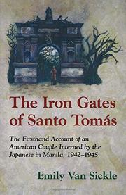THE IRON GATES OF SANTO TOMAS by Emily Van Sickle
