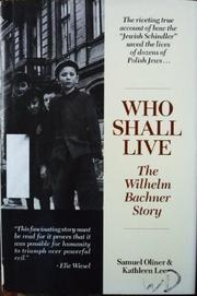 WHO SHALL LIVE by Samuel Oliner