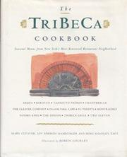 THE TRIBECA COOKBOOK by Mary Cleaver