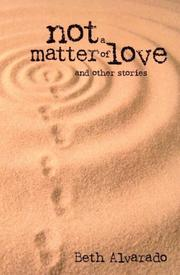 NOT A MATTER OF LOVE by Beth Alvarado