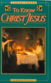 TO KNOW CHRIST JESUS by F. J. Sheed