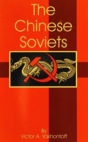 THE CHINESE SOVIETS by Gen. Victor A. Yakhontoff