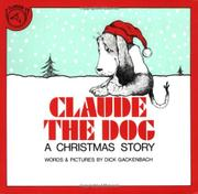 CLAUDE THE DOG: A Christmas Story by Dick Gackenbach