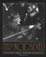 FRANKLIN DELANO ROOSEVELT by Russell Freedman