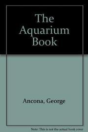 THE AQUARIUM BOOK by George Ancona