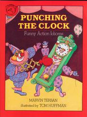 PUNCHING THE CLOCK: Funny Action Idioms by Marvin Terban