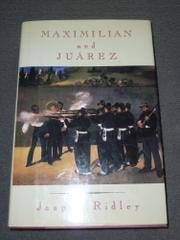 MAXIMILIAN AND JUAREZ by Jasper Ridley