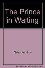 THE PRINCE IN WAITING by John Christopher