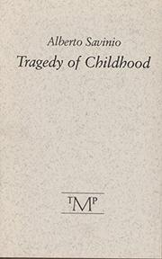 TRAGEDY OF CHILDHOOD by Alberto Savinio