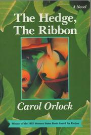 THE HEDGE, THE RIBBON by Carol Orlock