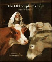 THE OLD SHEPHERD'S TALE by Adapt. by Christopher Nye; Illus. by Henri Sørensen