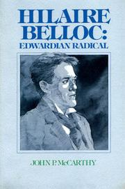 HILAIRE BELLOC: Edwardian Radical by John P. McCarthy