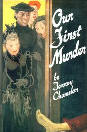 OUR FIRST MURDER by Torry Chanslor