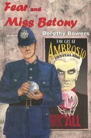 FEAR AND MISS BETONY by Dorothy Bowers