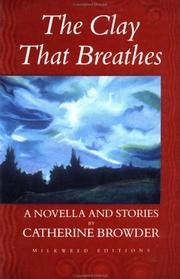THE CLAY THAT BREATHES by Catherine Browder